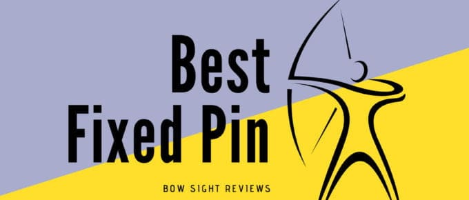5 of the Best Fixed Pin Bow Sight to Choose From: Tested and Ranked