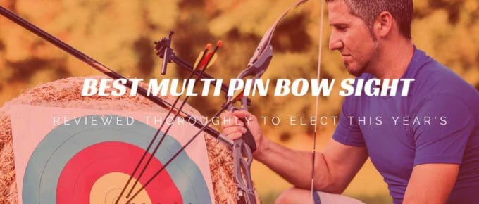 The Best Multi-Pin Bow Sight for Convenient and Accurate Shooting
