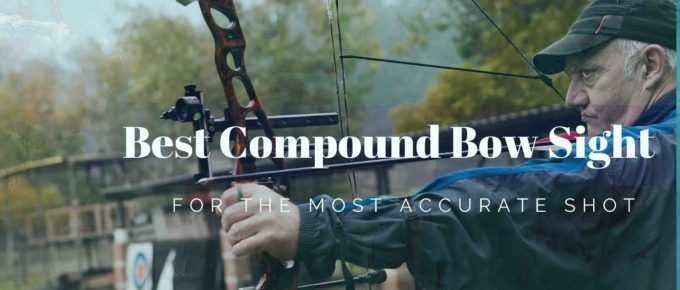 The Best Compound Bow Sight for the Most Accurate Shot